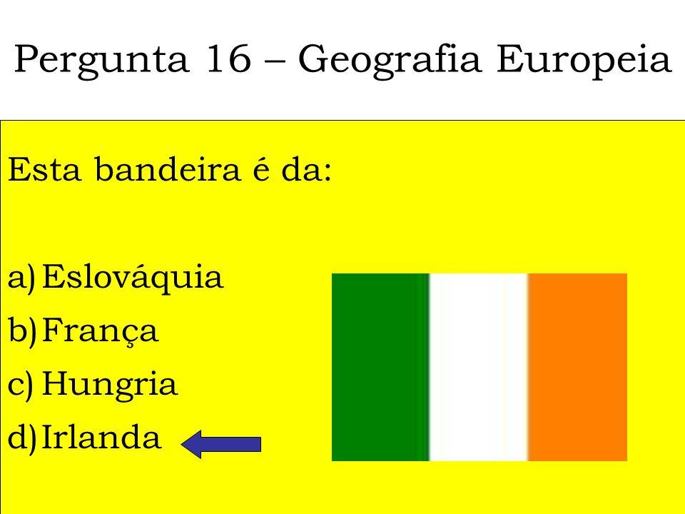 Pergunta 15 – Geografia Europeia A capital da ex-RFA era: a)Munique b)Berlim c)Bona d)Frankfurt