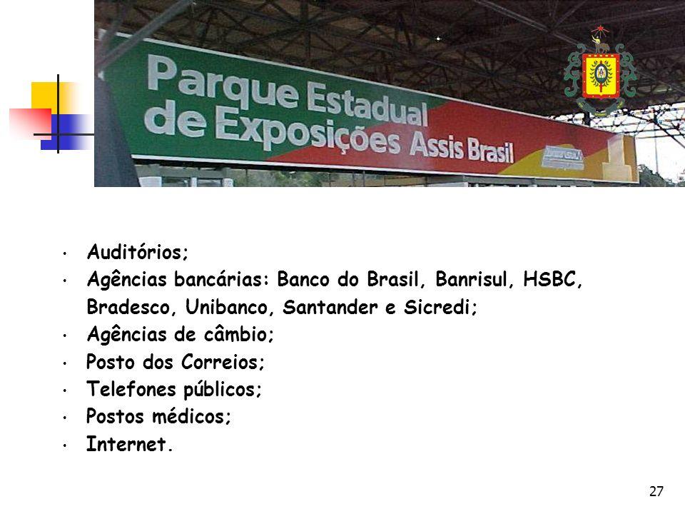 27 Auditórios; Agências bancárias: Banco do Brasil, Banrisul, HSBC, Bradesco, Unibanco, Santander e Sicredi; Agências de câmbio; Posto dos Correios; Telefones públicos; Postos médicos; Internet.