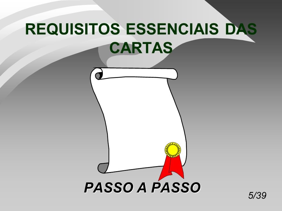 5/39 REQUISITOS ESSENCIAIS DAS CARTAS PASSO A PASSO