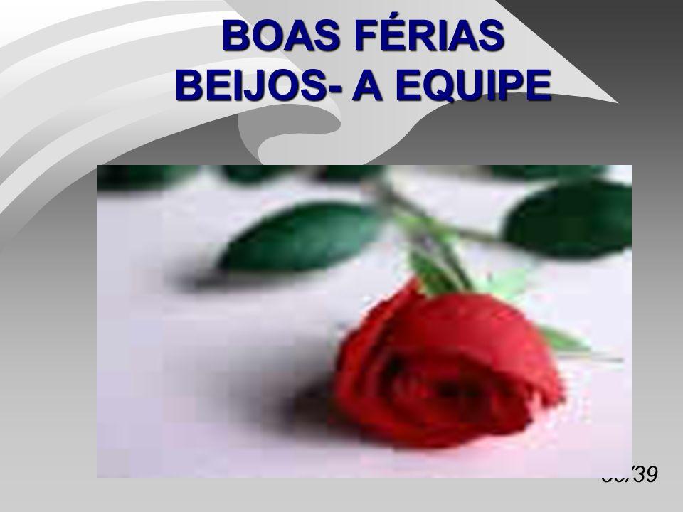 50/39 BOAS FÉRIAS BEIJOS- A EQUIPE