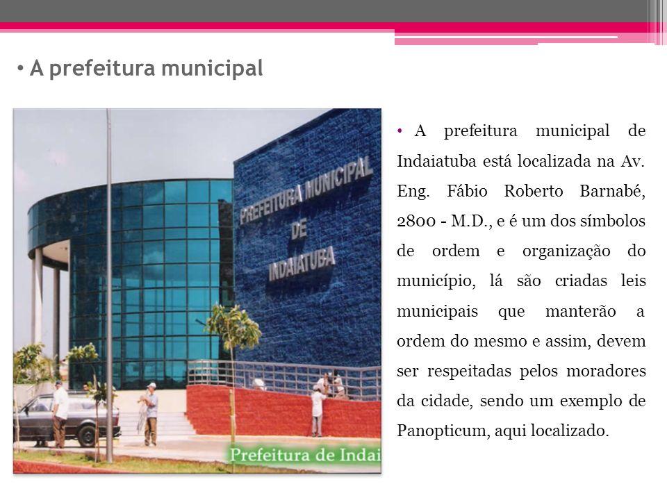 A prefeitura municipal A prefeitura municipal de Indaiatuba está localizada na Av.