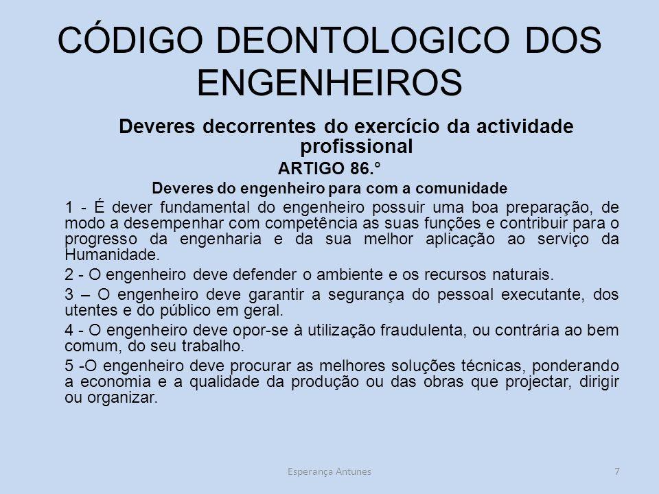 CÓDIGO DEONTOLOGICO DOS ENGENHEIROS Deveres decorrentes do exercício da actividade profissional ARTIGO 86.° Deveres do engenheiro para com a comunidad