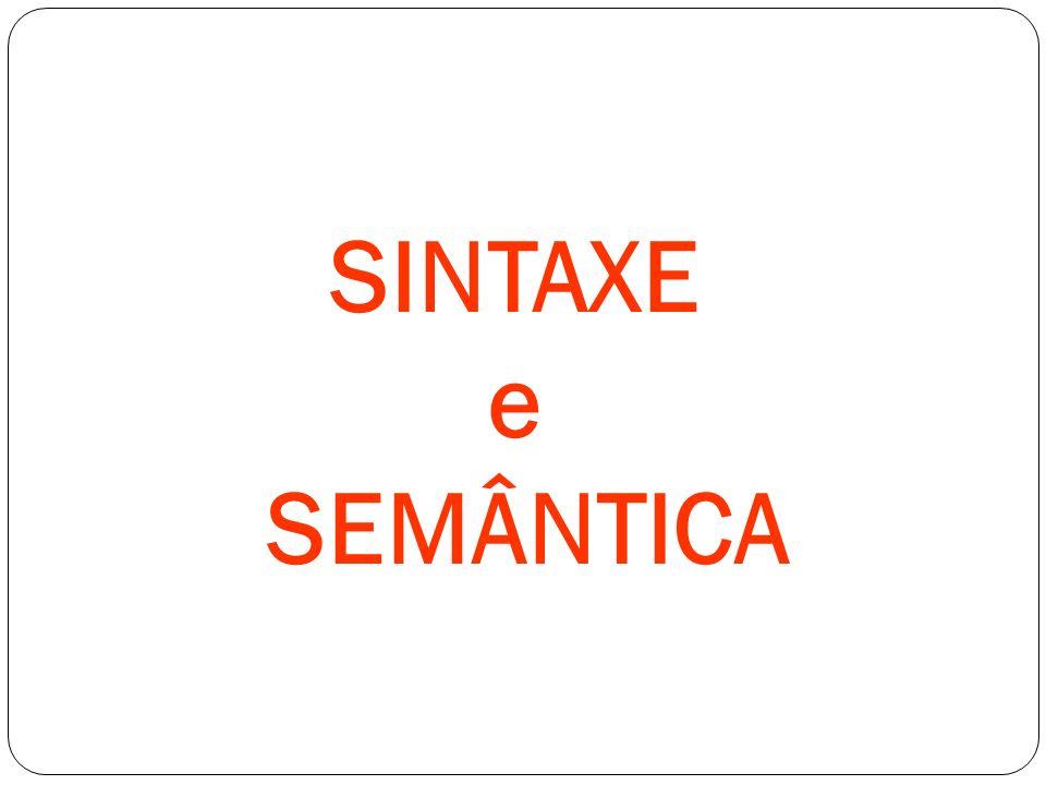 SINTAXE e SEMÂNTICA