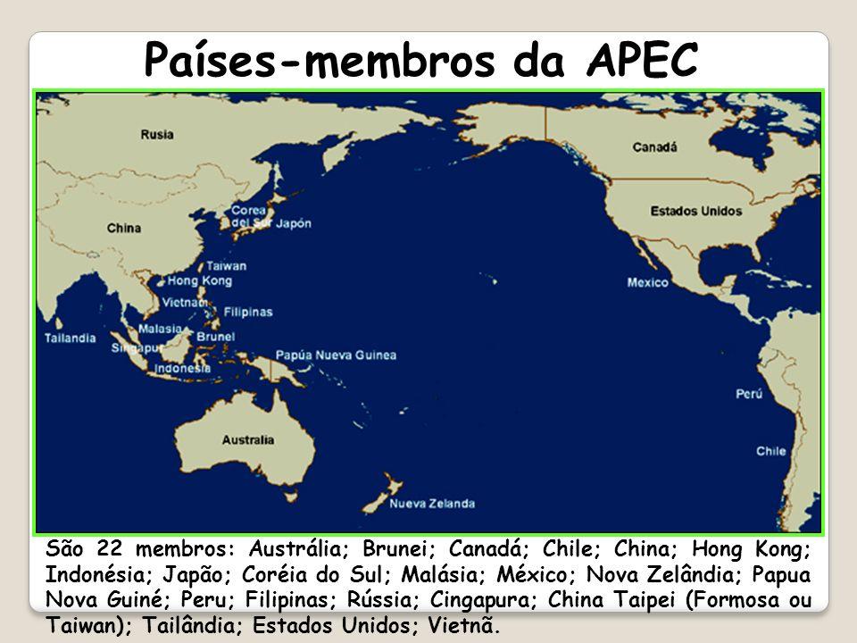 Países-membros da APEC São 22 membros: Austrália; Brunei; Canadá; Chile; China; Hong Kong; Indonésia; Japão; Coréia do Sul; Malásia; México; Nova Zelâ