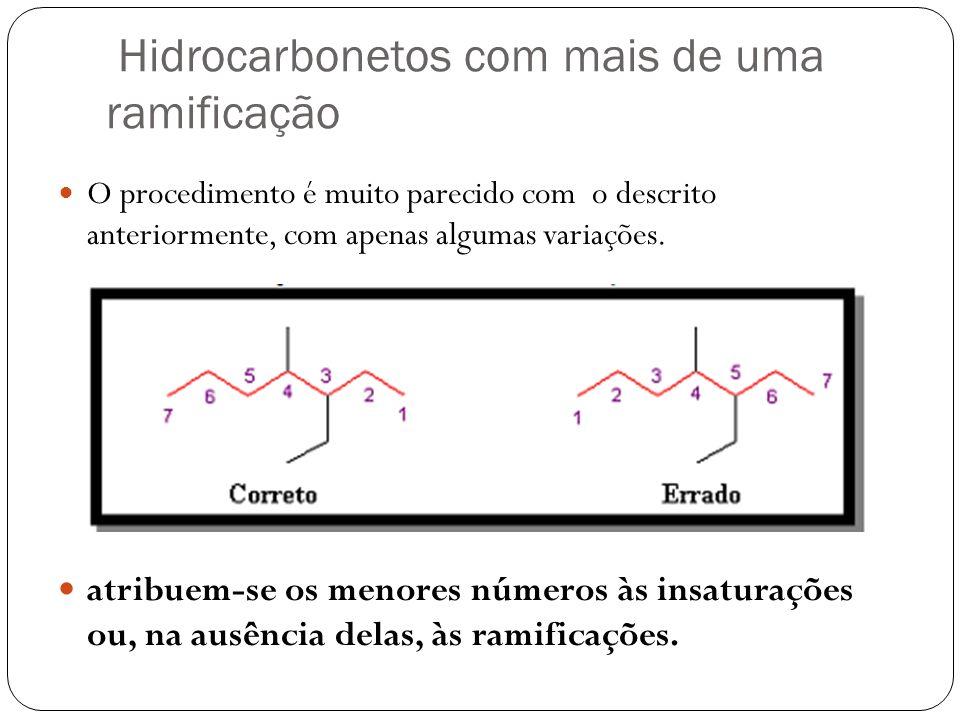Hidrocarbonetos com mais de uma ramificação O procedimento é muito parecido com o descrito anteriormente, com apenas algumas variações. atribuem-se os