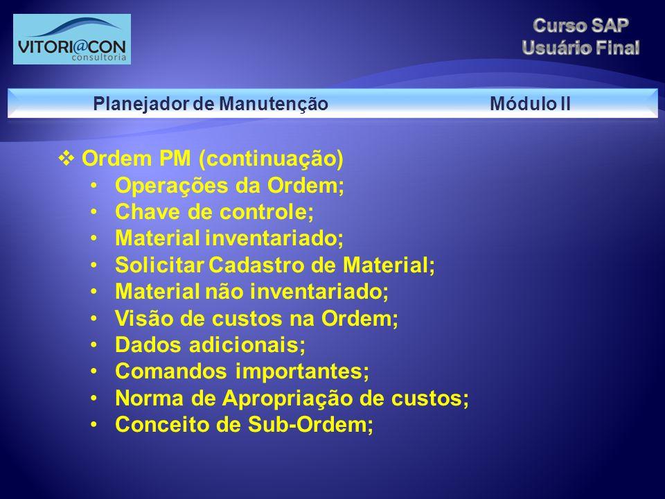 Ordem PM (continuação) Operações da Ordem; Chave de controle; Material inventariado; Solicitar Cadastro de Material; Material não inventariado; Visão