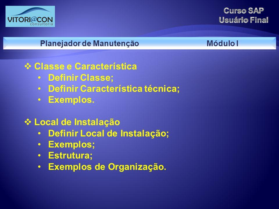 Classe e Característica Definir Classe; Definir Característica técnica; Exemplos. Local de Instalação Definir Local de Instalação; Exemplos; Estrutura