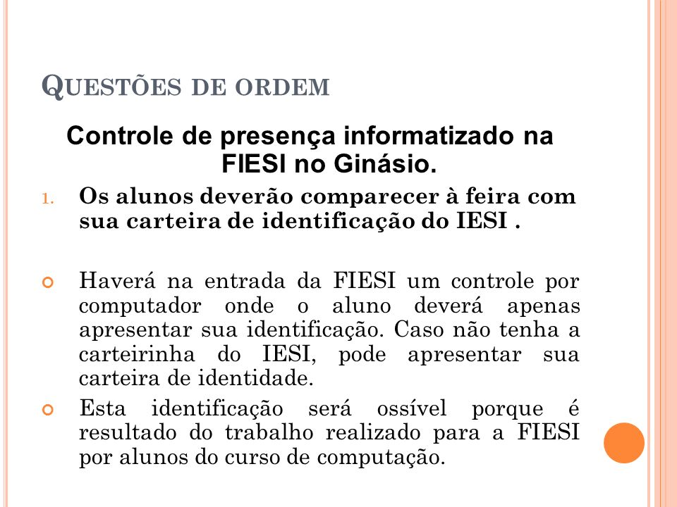 Q UESTÕES DE ORDEM Controle de presença informatizado na FIESI no Ginásio.