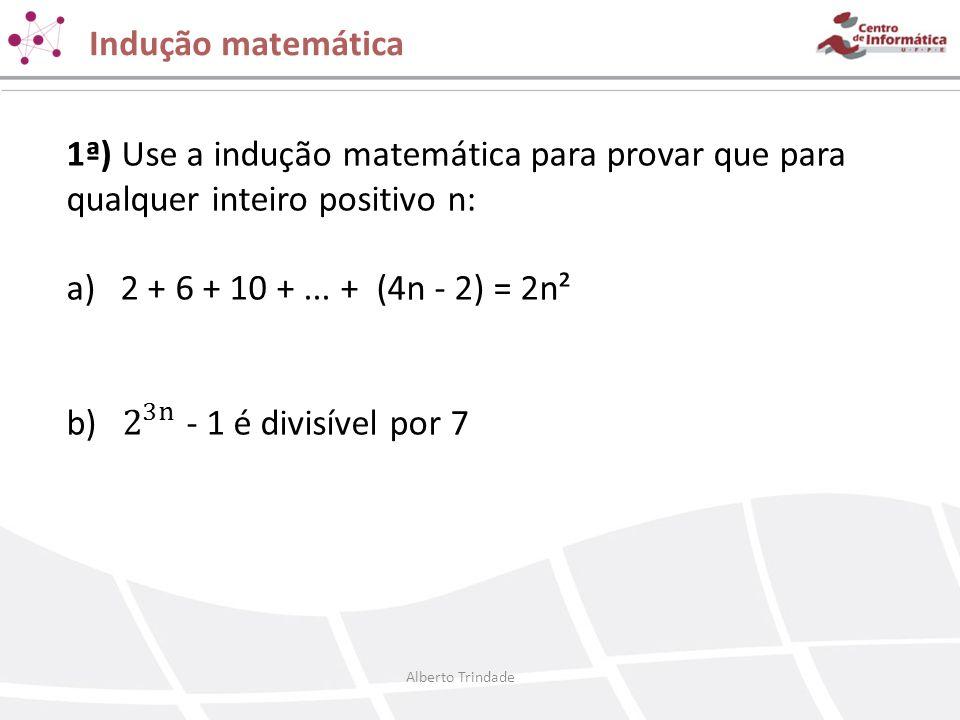 Indução matemática Alberto Trindade