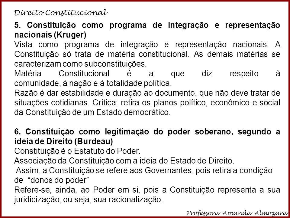 Direito Constitucional Professora Amanda Almozara 28 5. Constituição como programa de integração e representação nacionais (Kruger) Vista como program