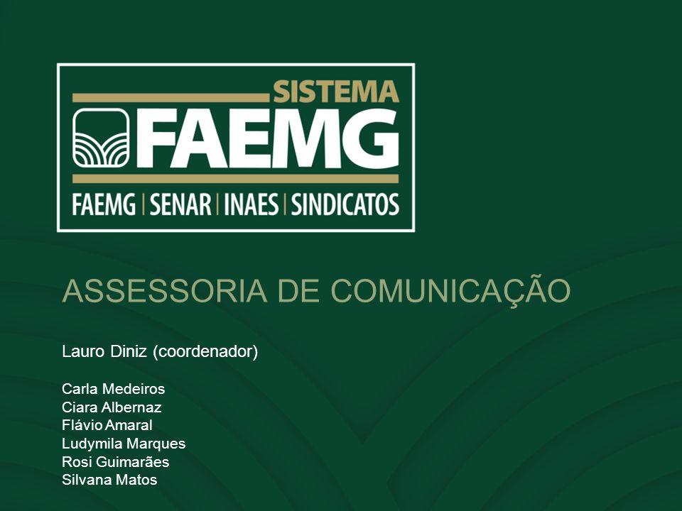Solicitação: (31) 3074-3017/3104 imprensa@faemg.org.br e carla@faemg.org.brimprensa@faemg.org.brcarla@faemg.org.br