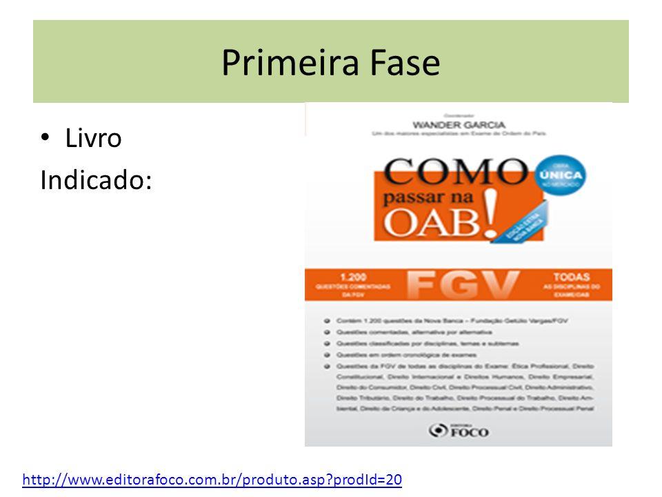 Primeira Fase Livro Indicado: http://www.editorafoco.com.br/produto.asp?prodId=20