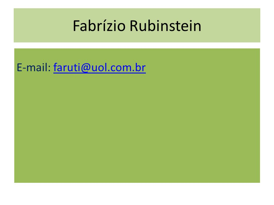 Fabrízio Rubinstein E-mail: faruti@uol.com.brfaruti@uol.com.br