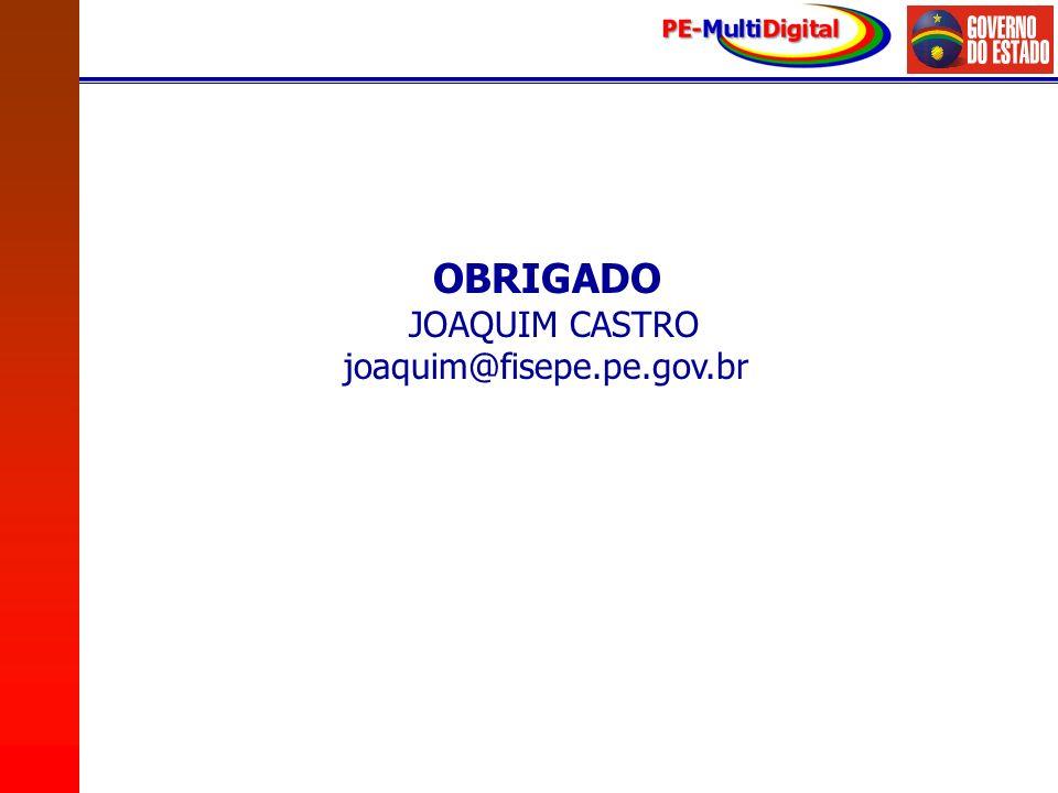 OBRIGADO JJOAQUIM CASTRO joaquim@fisepe.pe.gov.br