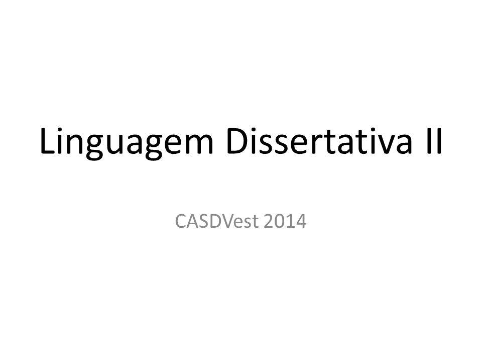 Linguagem Dissertativa II CASDVest 2014