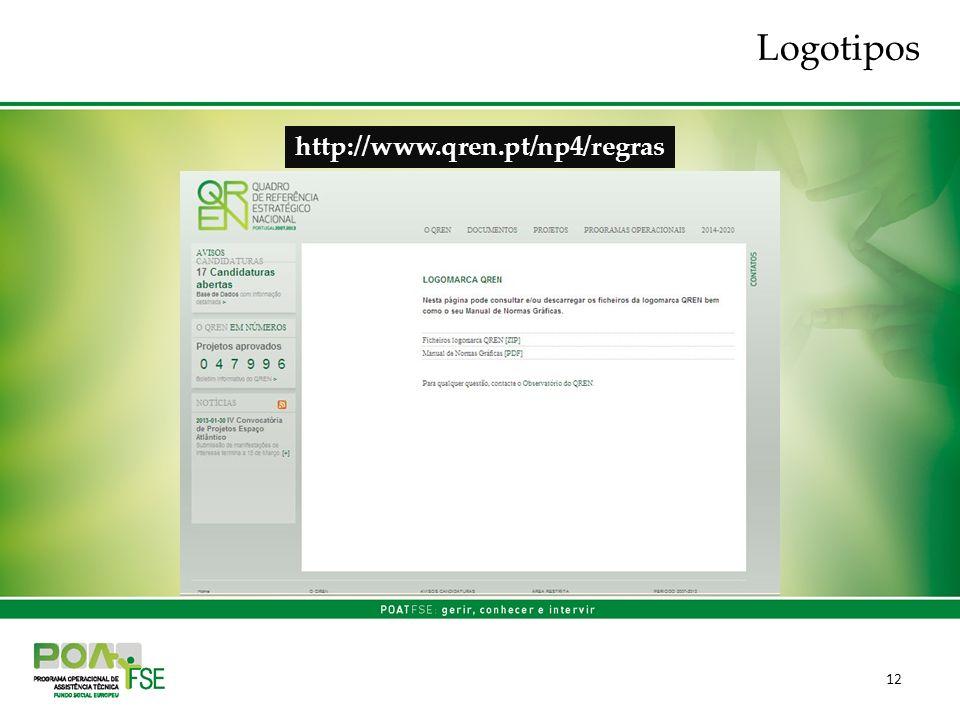 12 Logotipos http://www.qren.pt/np4/regras