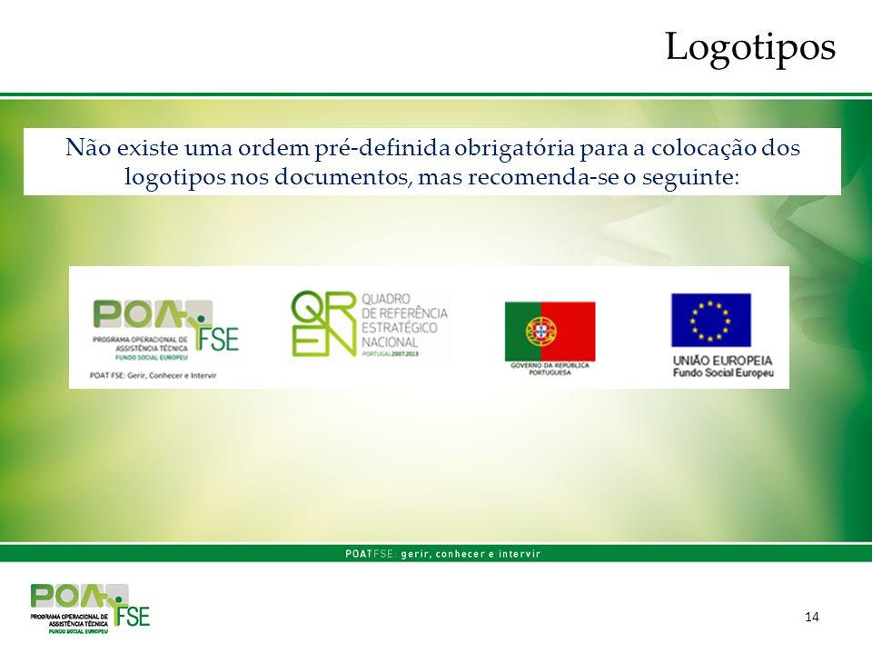 14 Não existe uma ordem pré-definida obrigatória para a colocação dos logotipos nos documentos, mas recomenda-se o seguinte: Logotipos