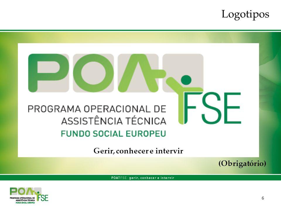 17 Pequenos objetos promocionais Devem incluir o emblema europeu com referência à UE e o emblema da República Portuguesa, não se aplicando obrigação de utilizar o logótipo do QREN, o logótipo do POAT FSE e a referência ao Fundo Social Europeu Aplicação das regras