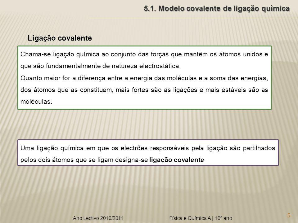 Física e Química A   10º ano 5 Ano Lectivo 2010/2011 5.1.