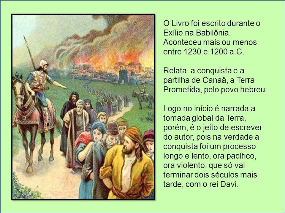 O Livro foi escrito durante o Exílio na Babilônia. Aconteceu mais ou menos entre 1230 e 1200 a.C. Relata a conquista e a partilha de Canaã, a Terra Pr