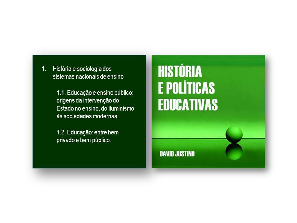1.História e sociologia dos sistemas nacionais de ensino 1.1.