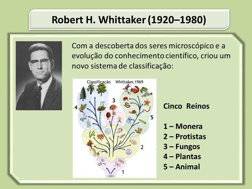 Com a descoberta dos seres microscópico e a evolução do conhecimento científico, criou um novo sistema de classificação: Cinco Reinos 1 – Monera 2 – P