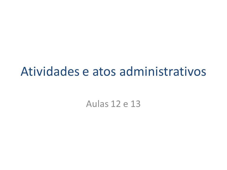 Atividades e atos administrativos Aulas 12 e 13