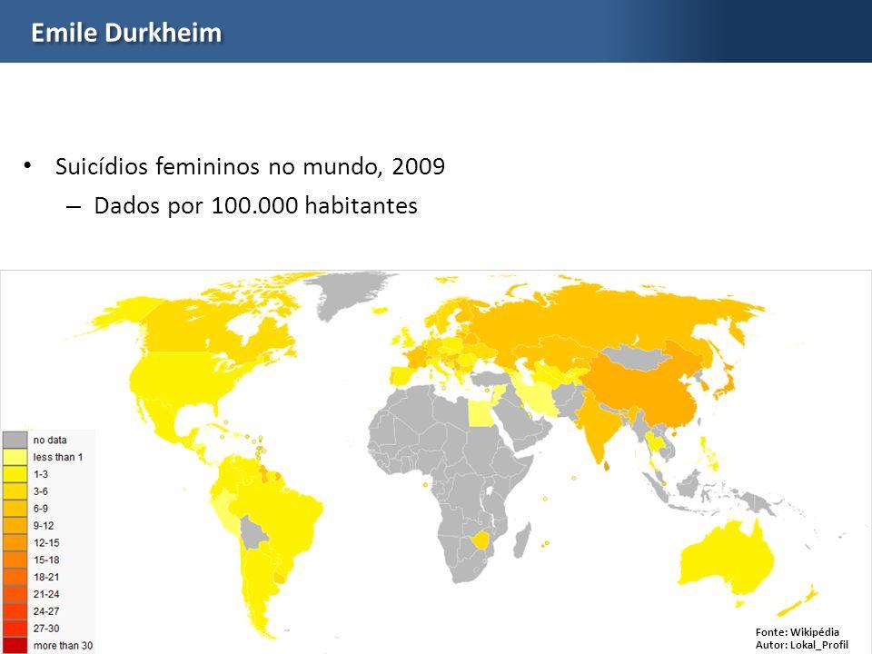 Prof. Gabriela LottaEDS Emile Durkheim Suicídios femininos no mundo, 2009 – Dados por 100.000 habitantes Fonte: Wikipédia Autor: Lokal_Profil