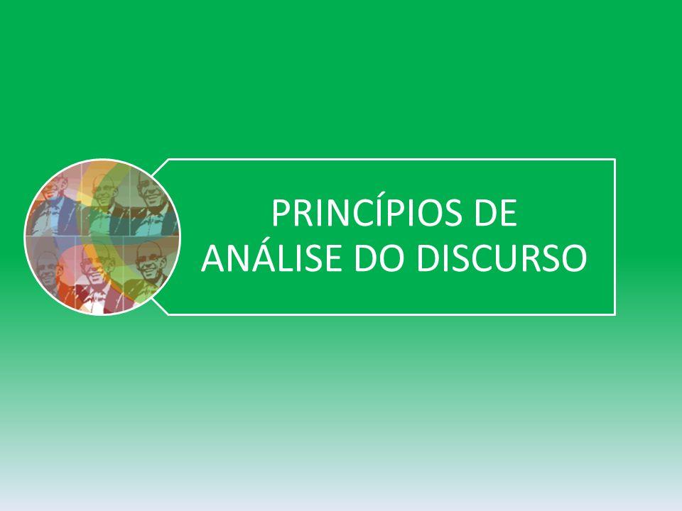 PRINCÍPIOS DE ANÁLISE DO DISCURSO