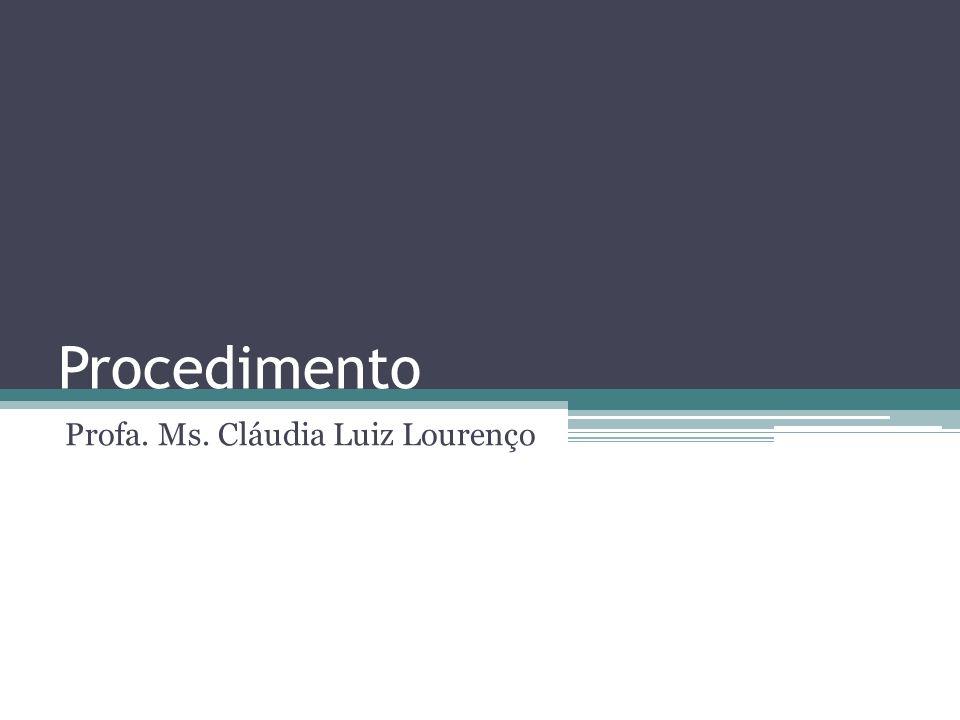 Procedimento Profa. Ms. Cláudia Luiz Lourenço