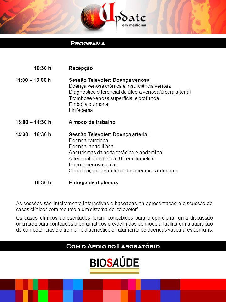 Programa 10:30 hRecepção 11:00 – 13:00 h Sessão Televoter: Doença venosa Doença venosa crónica e insufciência venosa Diagnóstico diferencial da úlcera