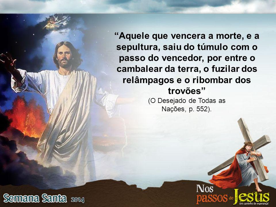 A voz que bradou da cruz: Está consumado (João 19:30), foi ouvida entre os mortos.