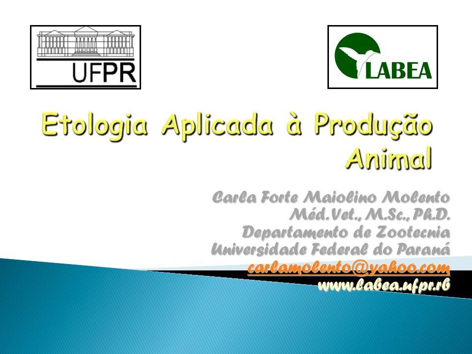 Carla Forte Maiolino Molento Méd. Vet., M.Sc., Ph.D. Departamento de Zootecnia Universidade Federal do Paraná carlamolento@yahoo.com www.labea.ufpr.rb