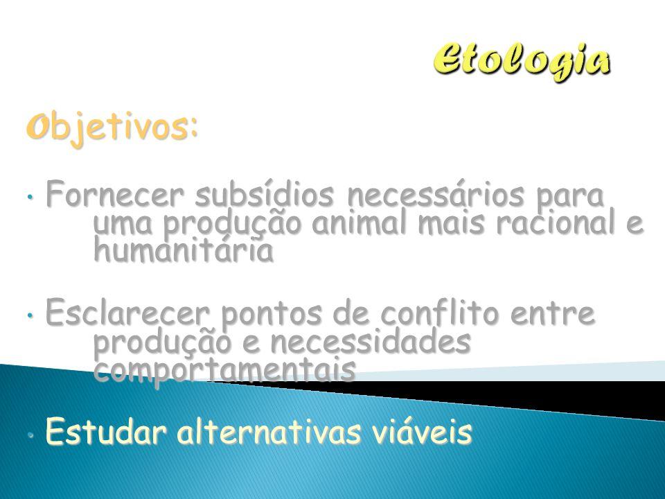 O bjetivos: Fornecer subsídios necessários para uma produção animal mais racional e humanitária Fornecer subsídios necessários para uma produção anima