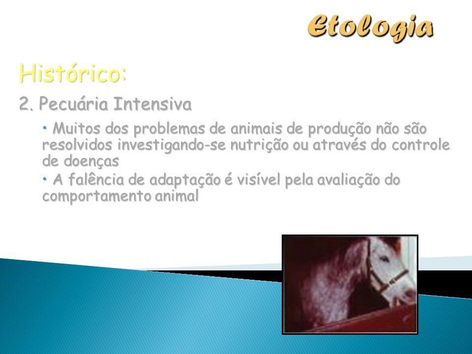 Histórico: 2. Pecuária Intensiva Muitos dos problemas de animais de produção não são resolvidos investigando-se nutrição ou através do controle de doe