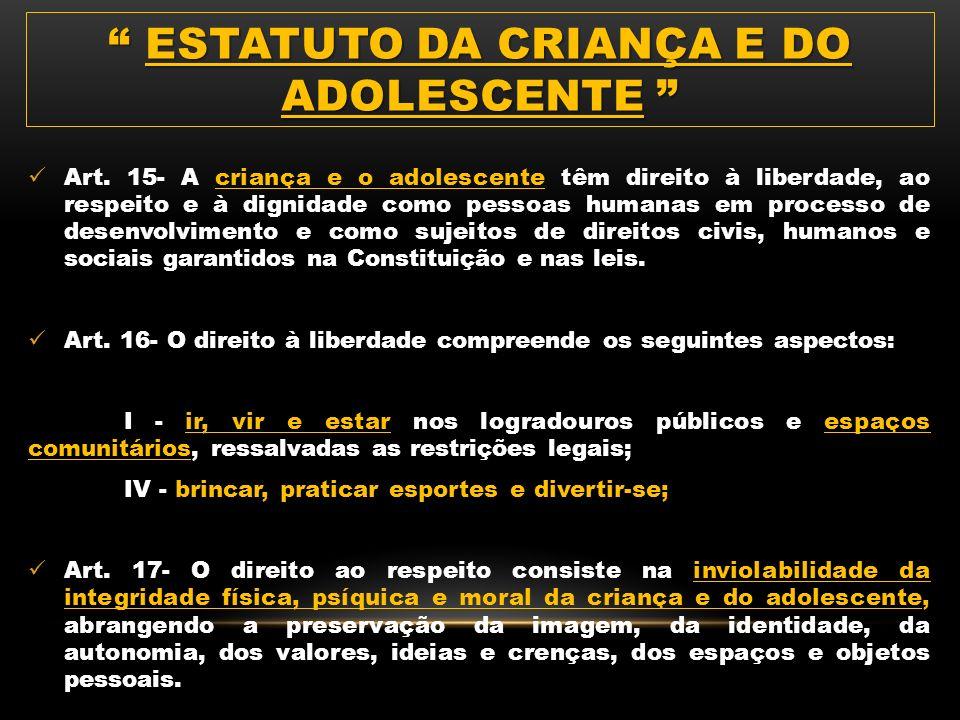 Art. 4º- É dever da família, da comunidade, da sociedade em geral e do poder público assegurar, com absoluta prioridade, a efetivação dos direitos ref