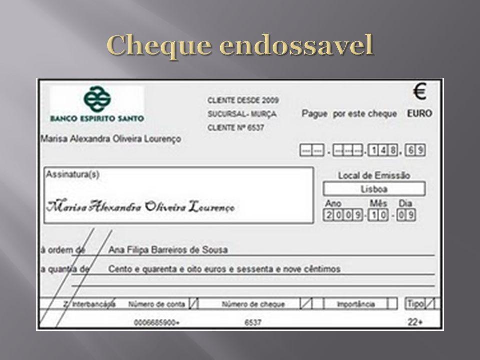 O endosso efectua-se através da adjunção, no verso do cheque, da assinatura da pessoa à ordem, para quem o cheque foi emitido, e da indicação do individuo a quem o mesmo é transmitido.