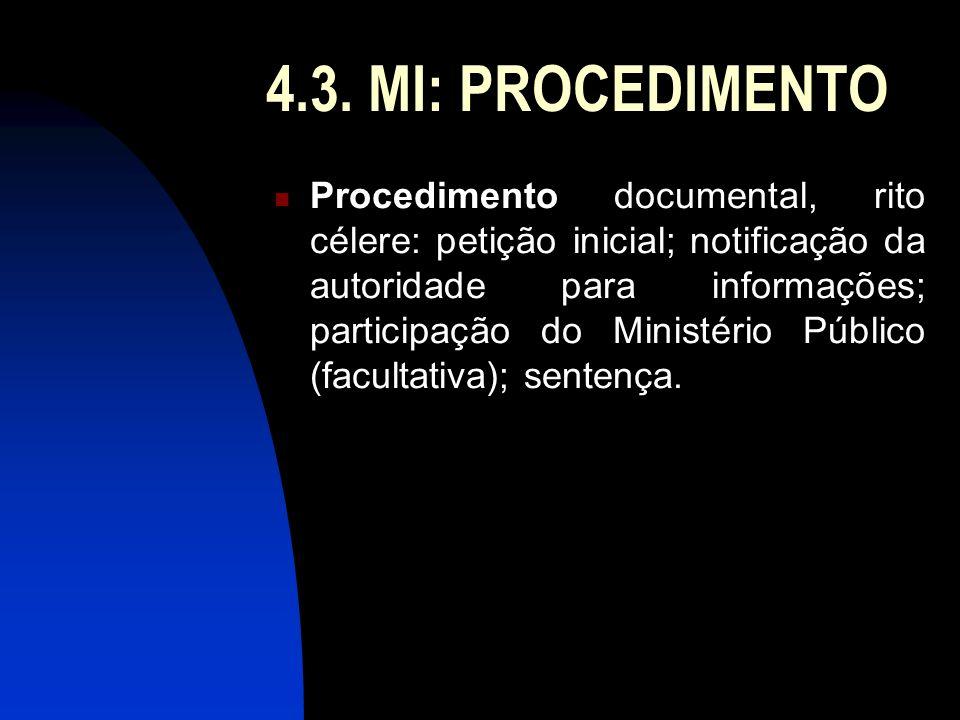 4.3. MI: PROCEDIMENTO Procedimento documental, rito célere: petição inicial; notificação da autoridade para informações; participação do Ministério Pú