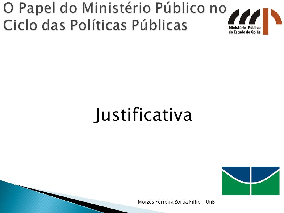 Introdução Contexto A Constituição de 1988 Expansão do Poder Judiciário O Papel do Ministério Público Moizés Ferreira Borba Filho - UnB