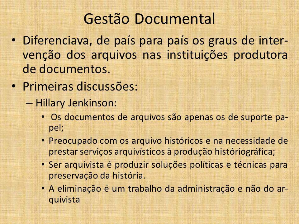 Gestão Documental Diferenciava, de país para país os graus de inter- venção dos arquivos nas instituições produtora de documentos.
