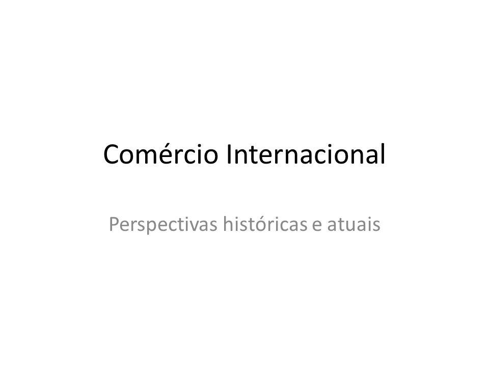 Comércio Internacional Perspectivas históricas e atuais