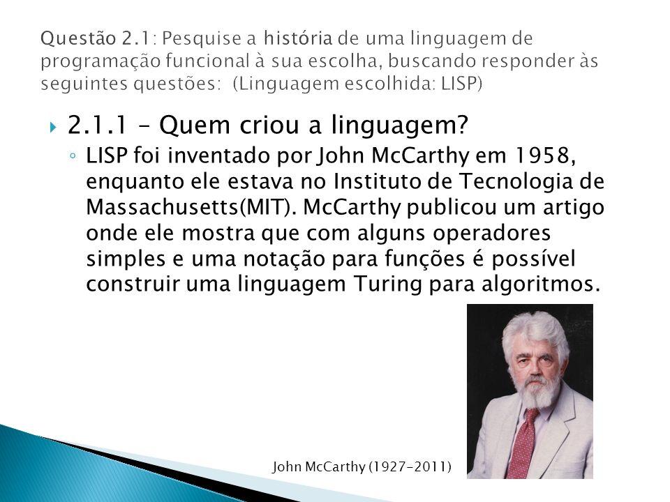 2.1.1 – Quem criou a linguagem.