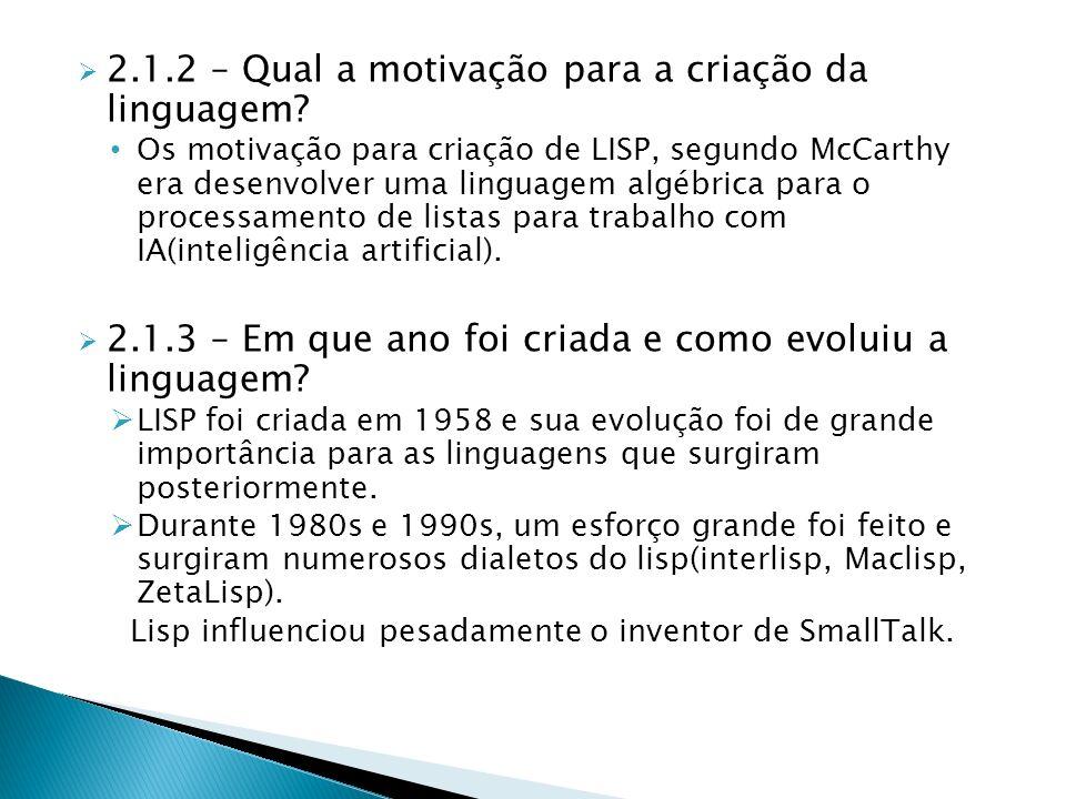 2.1.2 – Qual a motivação para a criação da linguagem.
