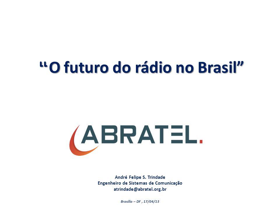 O futuro do rádio no Brasil O futuro do rádio no Brasil André Felipe S.