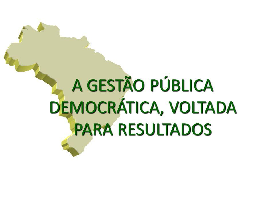 A GESTÃO PÚBLICA DEMOCRÁTICA, VOLTADA PARA RESULTADOS