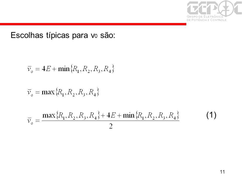 11 Escolhas típicas para v 0 são: (1)