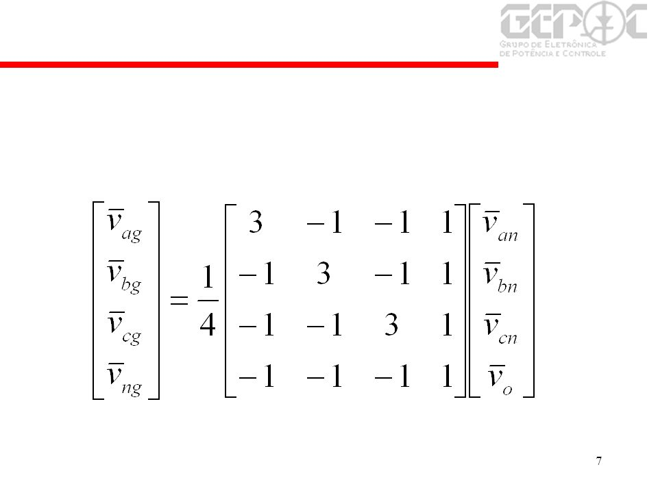 8 Para que a tensões média de saída do conversor sejam proporcionais aos sinais modulantes