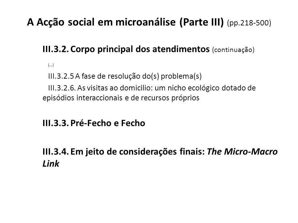A Acção social em microanálise (Parte III) (pp.218-500) III.3.2. Corpo principal dos atendimentos (continuação) (…) III.3.2.5 A fase de resolução do(s