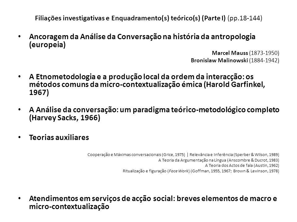 Filiações investigativas e Enquadramento(s) teórico(s) (Parte I) (pp.18-144) Ancoragem da Análise da Conversação na história da antropologia (europeia