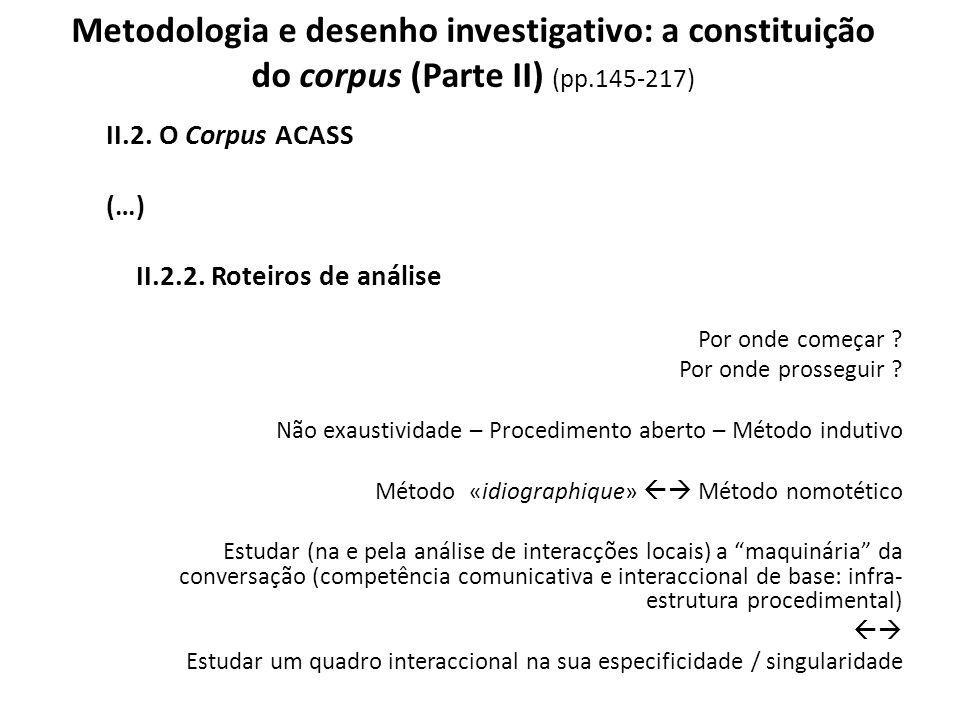Metodologia e desenho investigativo: a constituição do corpus (Parte II) (pp.145-217) II.2. O Corpus ACASS (…) II.2.2. Roteiros de análise Por onde co
